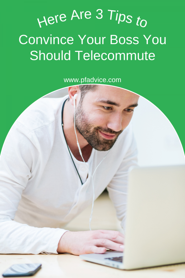 Here Are 3 Tips to Convince Your Boss You Should Telecommute