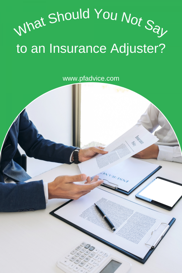 What Should You Not Say to an Insurance Adjuster